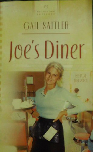 Joe's Diner (Heartsong Presents #530): Gail Sattler