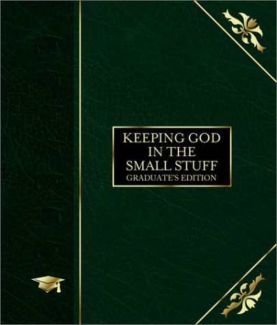9781586608408: Keeping God in the Small Stuff: Graduate's Edition