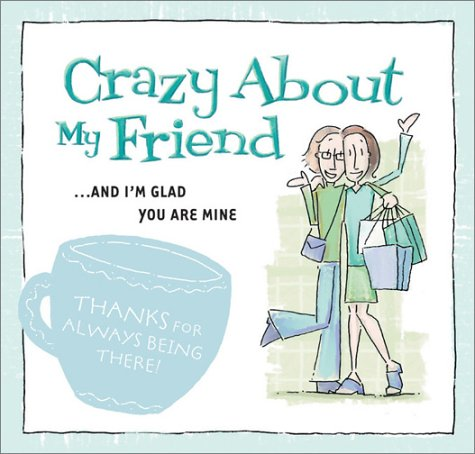 9781586608507: Crazy about My Friend: . . . and I'm Glad You Are Mine!