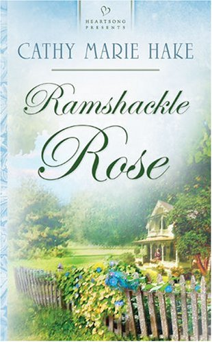 Ramshackle Rose (Heartsong Presents #583)