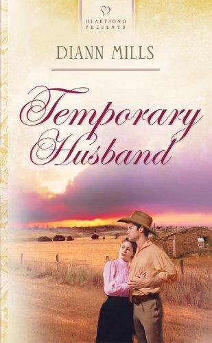 Temporary Husband (Nebraska Legacy Series #2) (Heartsong: Mills, DiAnn