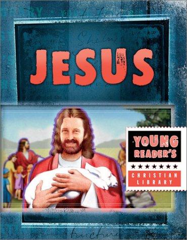 Jesus: The Son of God (Young Reader's Christian Library): Dan Larsen