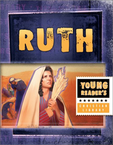 9781586609429: Ruth: Woman of Loyalty (Young Reader's Christian Library)