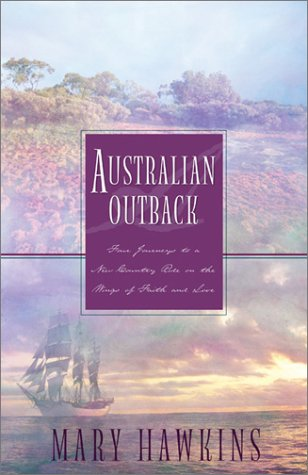 9781586609689: Australian Outback: Faith in the Great Southland/Hope in the Great Southland/Love in the Great Southland/Great Southland Gold (Inspirational Romance Collection)
