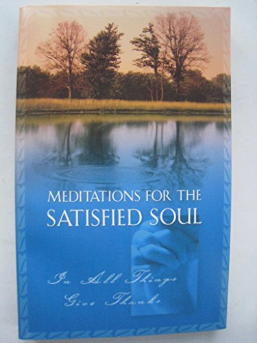 Meditations for the Satisfied Soul (1586609920) by Pamela McQuade