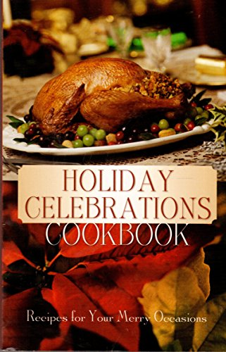 9781586609931: Holiday Celebrations Cookbook: Recipes for Your Merry Occasions