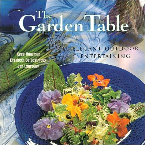 The Garden Table: Elegant Outdoor Entertaining: Kees Hageman