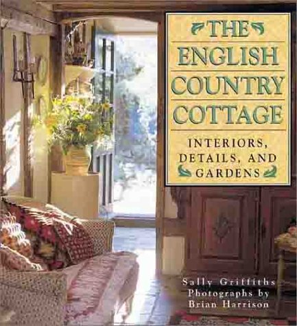9781586630249: The English Country Cottage: Interiors, Details & Gardens
