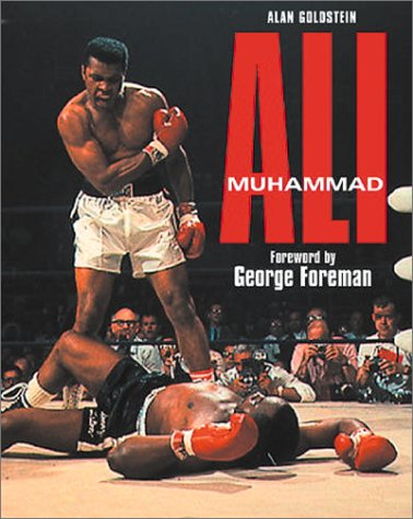 Muhammed Ali: The Eyewitness Story of a: Alan Goldstein