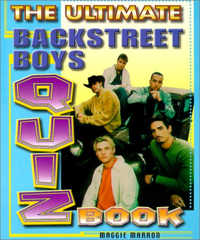 The Ultimate Backstreet Boys Quiz Book: Marron, Maggie