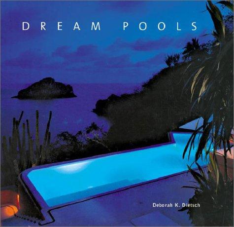 Dream Pools: Dietsch, Deborah