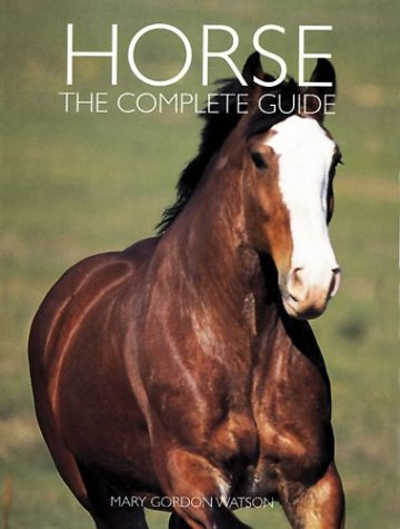 9781586630751: Horse: The Complete Guide (Complete Animal Guides)