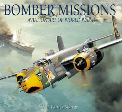 9781586630812: Bomber Missions: Aviation Art of World War II