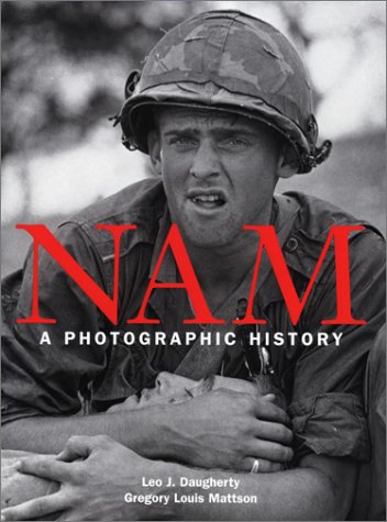 Nam: A Photographic History: Daugherty, Leo J.