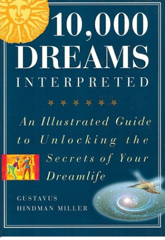 9781586630959: 10,000 Dreams Interpreted: An Illustrated Guide to Unlocking the Secrets of Your Dreamlife