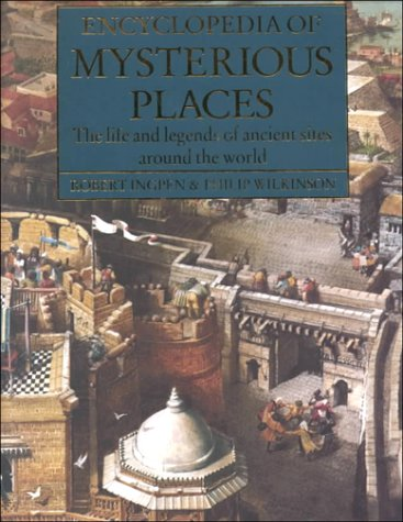 9781586630980: Encyclopedia of Mysterious Places: The Life and Legends of Ancient Sites Around the World