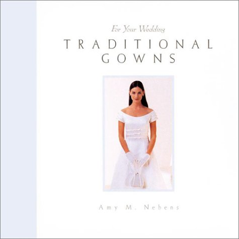 9781586631208: For Your Wedding: Traditional Gowns (For Your Wedding Series)