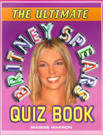 9781586631369: The Ultimate Britney Spears Quiz Book