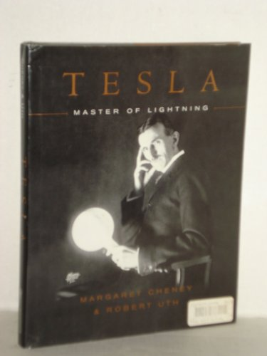 Tesla: Master of Lightning: Cheney, Margaret, and Uth, Robert, and Glenn, Jim (Technical Editor)