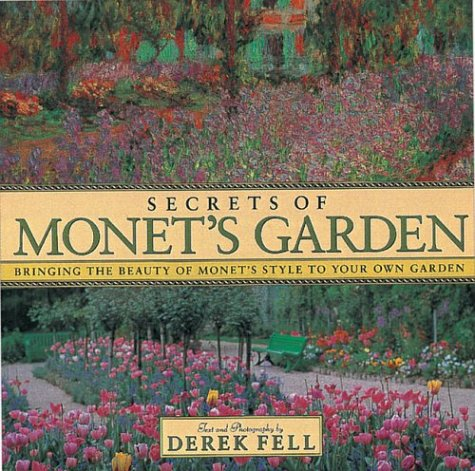 9781586631932: Secrets of Monet's Garden: Bringing the Beauty of Monet's Style to Your Own Garden