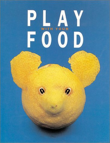 9781586632304: Play With Your Food