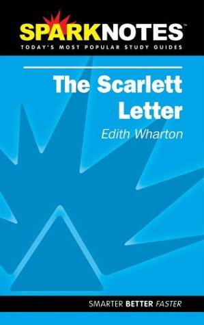 The Scarlet Letter (SparkNotes): Hawthorne, Nathaniel; SparkNotes