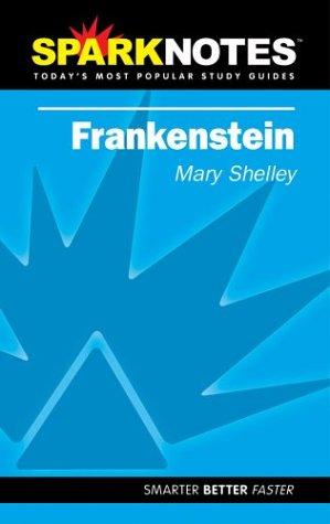 Spark Notes Frankenstein: Shelley, Mary Wollstonecraft,