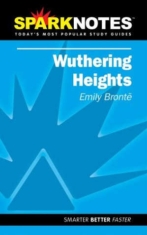 Wuthering Heights (SparkNotes Literature Guide): Bronte, Emily, SparkNotes