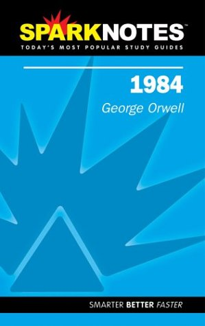 Spark Notes 1984: Orwell, George