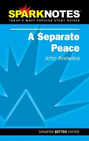 A Separate Peace (SparkNotes Literature Guide) (SparkNotes: John Knowles; SparkNotes