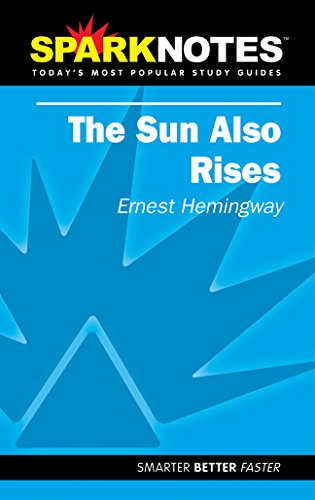 Spark Notes The Sun Also Rises: Ernest Hemingway; SparkNotes Editors