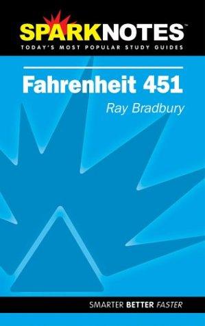 Spark Notes Fahrenheit 451: Bradbury, Ray; SparkNotes