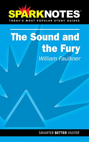Spark Notes The Sound and the Fury: William Faulkner, SparkNotes