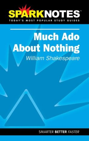 Spark Notes Much Ado About Nothing: Shakespeare, William; SparkNotes Editors