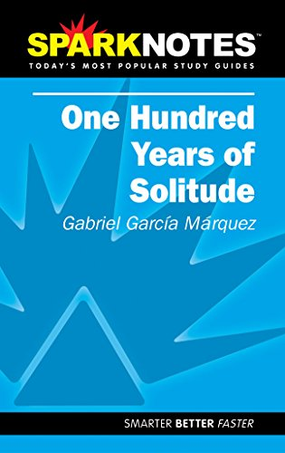 Spark Notes 100 Years of Solitude: Gabriel Garcia Marquez; SparkNotes Editors