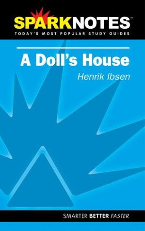 Spark Notes A Doll's House: Henrik Ibsen; SparkNotes Editors
