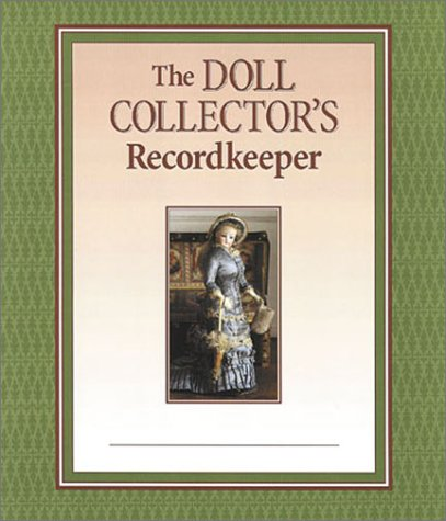 The Doll Collector's Recordkeeper: Francine Hornberger