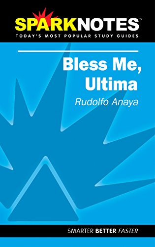 Spark Notes Bless Me Ultima: Anaya, Rudolfo A.;