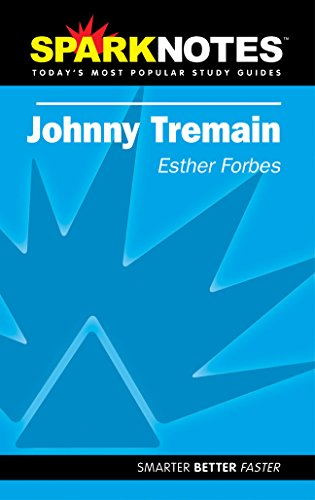 Spark Notes Johnny Tremain (1586635239) by Esther Forbes; SparkNotes Editors