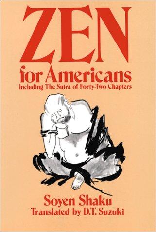 Zen for Americans: Shaku, Soyen; Shaku, Soen