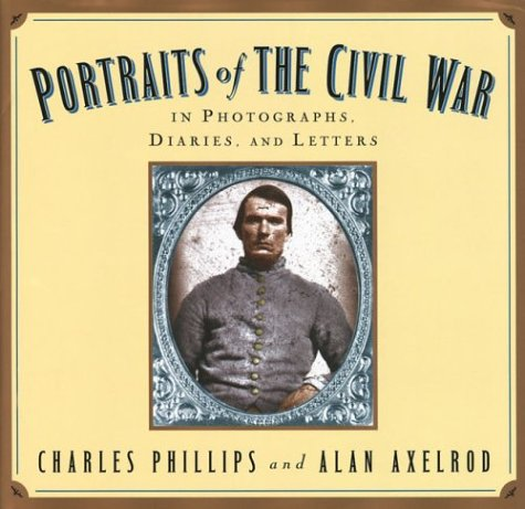 9781586635671: Portraits Of The Civil War: In Photographs, Diaries, and Letters