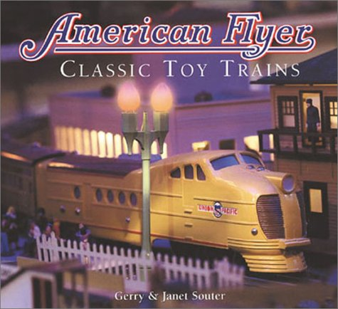 American Flyer: Classic Toy Trains: Gerry Souter