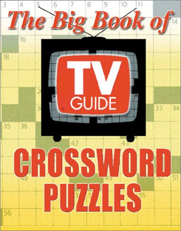 The Big Book of TV Guide Crossword Puzzles: The Editors of TV Guide, Guide, The Editors of TV