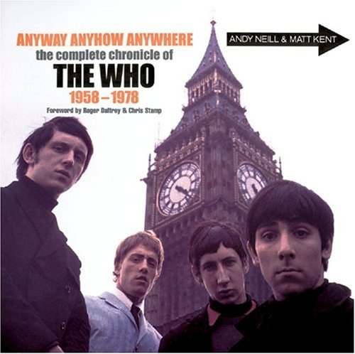 9781586635916: Anyway Anyhow Anywhere: The Complete Chronicle of The Who 1958-1978