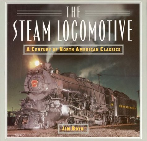 9781586636135: The Steam Locomotive: A Century of North American Classics