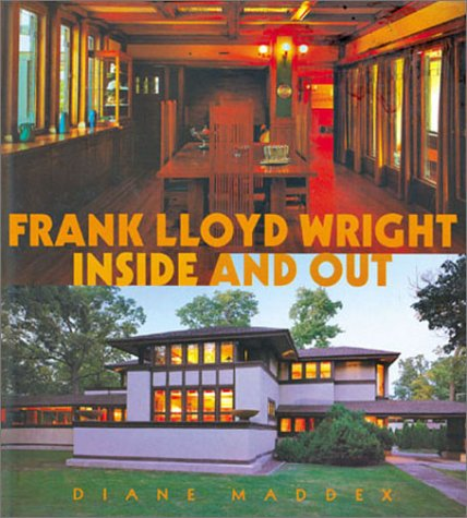 Frank Lloyd Wright: Inside and Out: Maddex, Diane