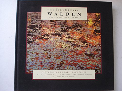THE ILLUMINATED WALDEN: IN THE FOOTSTEPS OF: WAWRZONEK, John (Photographer).