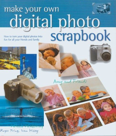 9781586637125: Make Your Own Digital Photo Scrapbook: How to Turn Your Digital Photos Into Fun for All Your Friends and Family