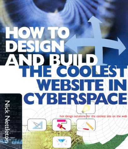 9781586637132: How to Design and Build the Coolest Web Site in Cyberspace