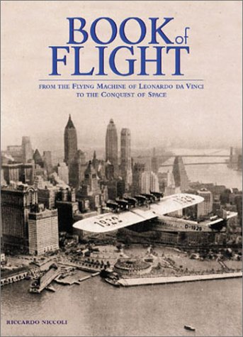 9781586637163: Book of Flight: From the Flying Machine of Leonardo Da Vinci to the Conquest of Space